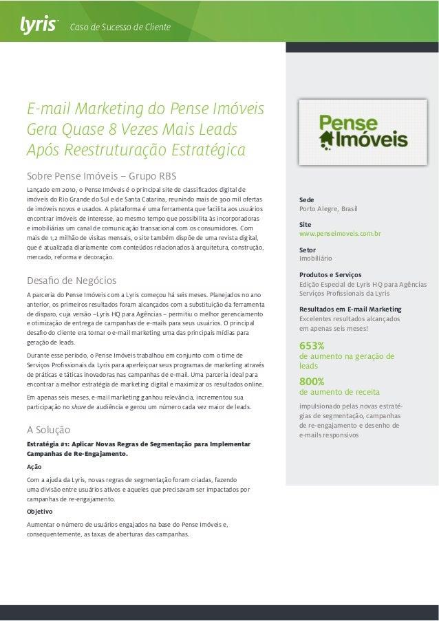Caso de Sucesso de Cliente Sobre Pense Imóveis – Grupo RBS Lançado em 2010, o Pense Imóveis é o principal site de classifi...