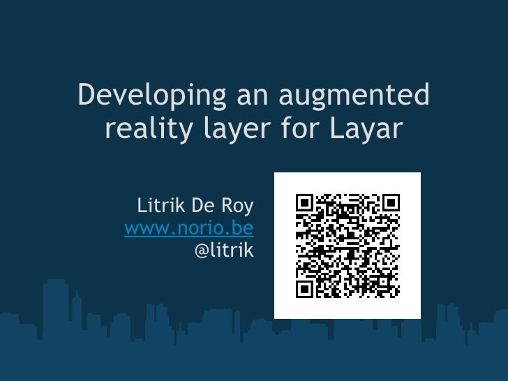 Developing an augmented reality layer for Layar Litrik De Roy www.norio.be @litrik