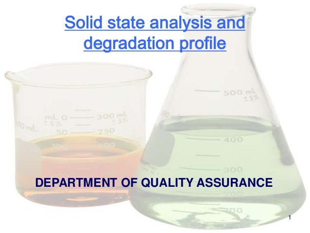 Solid state analysis and     degradation profileDEPARTMENT OF QUALITY ASSURANCE                                  1