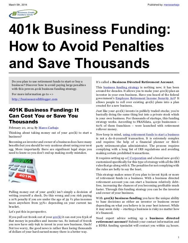 March 5th, 2014  Published by: marcocarbajo  401k Business Funding: How to Avoid Penalties and Save Thousands Do you plan ...