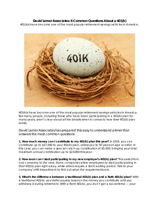 David Lerner Associates: 6 Common Questions About a 401(k) 401(k)s have become one of the most popular retirement savings ...