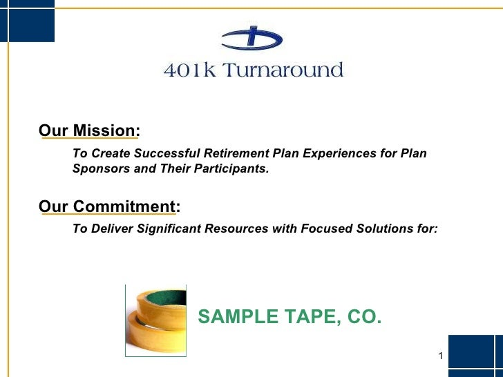 Our Mission: To Create Successful Retirement Plan Experiences for Plan Sponsors and Their Participants. Our Commitment: To...