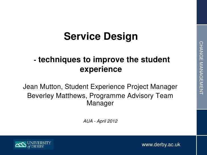 Service Design                                                       CHANGE MANAGEMENT   - techniques to improve the stude...