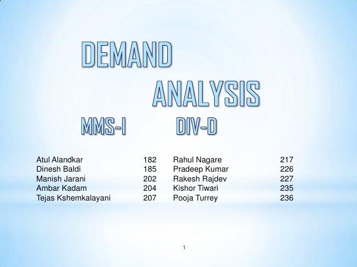 1<br />DEMAND         ANALYSIS<br />MMS-I           DIV-D<br />AtulAlandkar 182Dinesh Baldi 185Manish Jarani202Am...