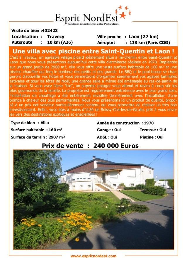 Une villa avec piscine entre Saint-Quentin et Laon ! C'est à Travecy, un agréable village picard idéalement situé à mi-che...