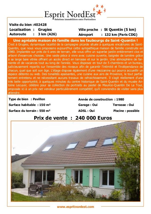 Une agréable maison de famille dans les faubourgs de Saint-Quentin !  C'est à Grugies, dynamique localité de la campagne p...