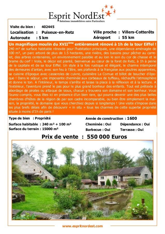 Visite du bien : 402445  Autoroute : 5 km  Localisation : Puiseux-en-Retz  Ville proche : Villers-Cotterêts  Aéroport : 55...
