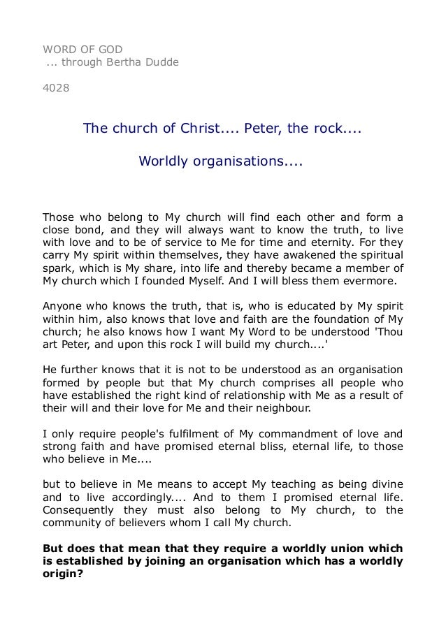 WORD OF GOD ... through Bertha Dudde 4028 The church of Christ.... Peter, the rock.... Worldly organisations.... Those who...
