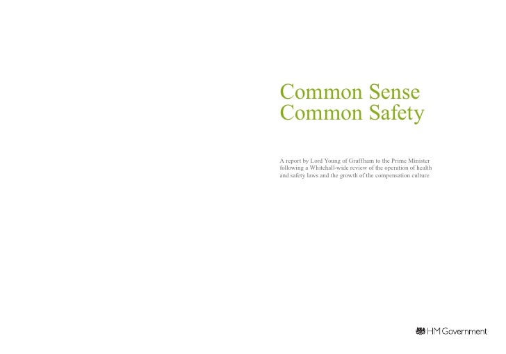 Common Sense   Common Safety 	 A report by Lord Young of Graffham to the Prime Minister following a Whitehall‑wide review ...