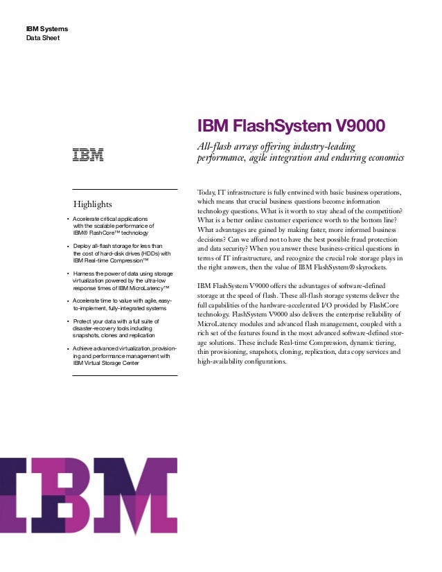 IBM Systems Data Sheet IBM FlashSystem V9000 All-flash arrays offering industry-leading performance, agile integration and...