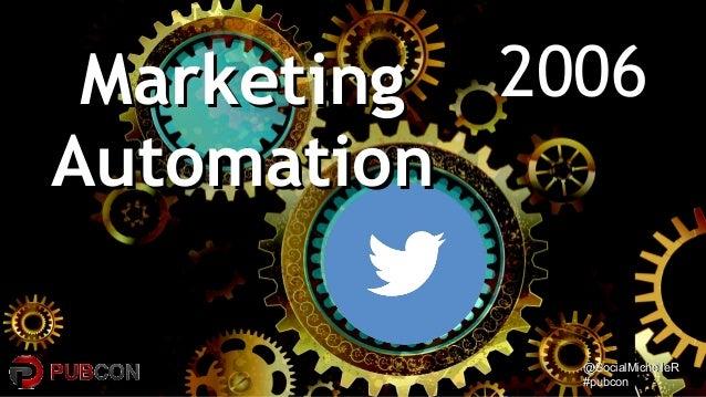 @SocialMichelleR@SocialMichelleR #pubcon#pubcon 2006MarketingMarketing AutomationAutomation