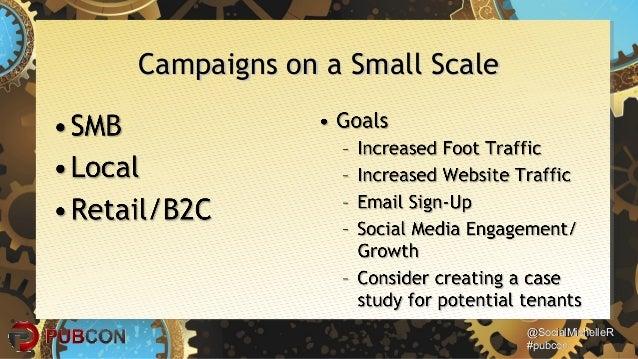 @SocialMichelleR@SocialMichelleR #pubcon#pubcon Campaigns on a Small ScaleCampaigns on a Small Scale