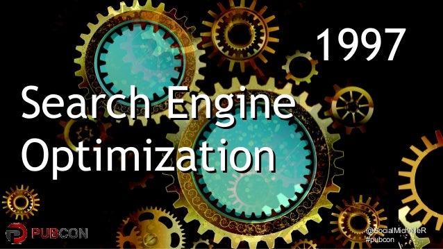 @SocialMichelleR@SocialMichelleR #pubcon#pubcon 19971997 Search EngineSearch Engine OptimizationOptimization