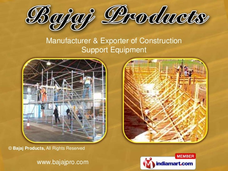 Manufacturer & Exporter of Construction                           Support Equipment© Bajaj Products, All Rights Reserved  ...