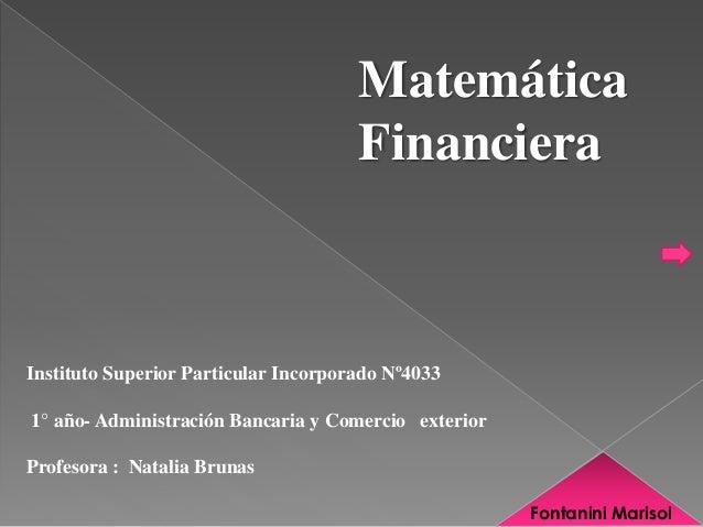 Instituto Superior Particular Incorporado Nº4033  1° año- Administración Bancaria y Comercio exterior  Profesora : Natalia...