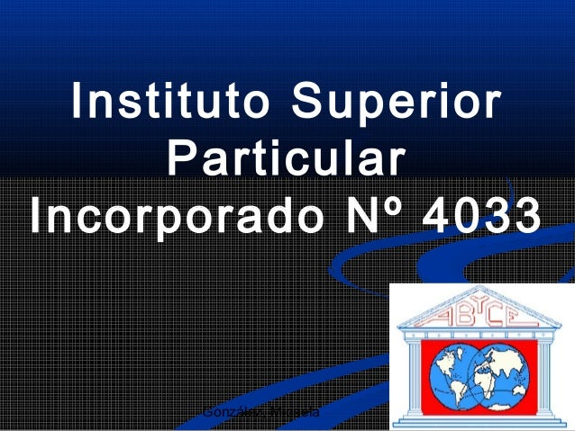 Instituto Superior      ParticularIncorporado Nº 4033      González, Micaela