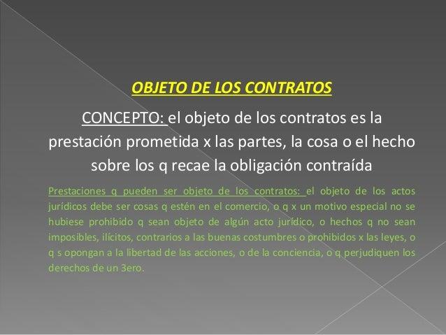 DETERMINADO: No seria  posible obligar al deudor  al pago de una cosa o de  un hecho si no se puede  precisar cuál es la c...