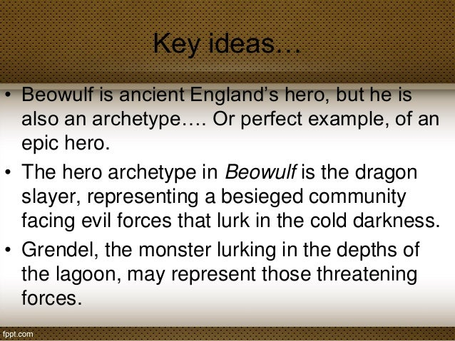 beowulf the perfect hero What happens in beowulf an interesting summary  he was pretty much the perfect hero  in order to be recognized as heroic hero, beowulf must participate in.