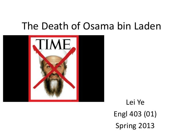 The Death of Osama bin LadenLei YeEngl 403 (01)Spring 2013