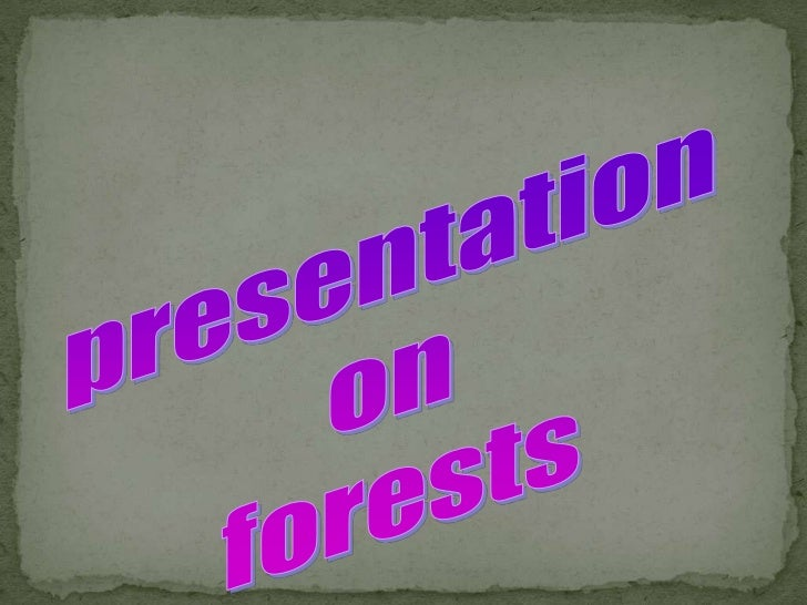 There are many definitions of a  forest, based on the various     criteria.[1] These plant       communities cover   appro...