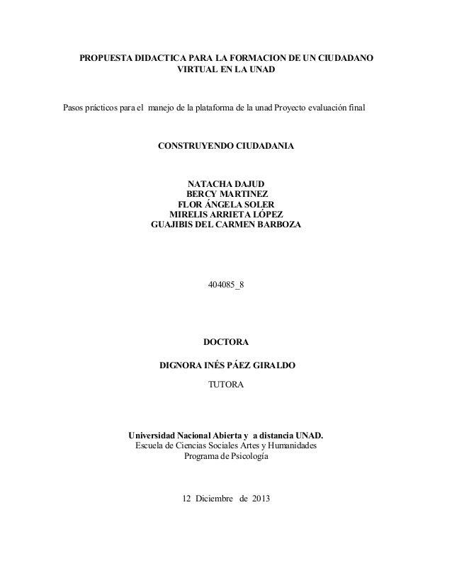 PROPUESTA DIDACTICA PARA LA FORMACION DE UN CIUDADANO VIRTUAL EN LA UNAD  Pasos prácticos para el manejo de la plataforma ...