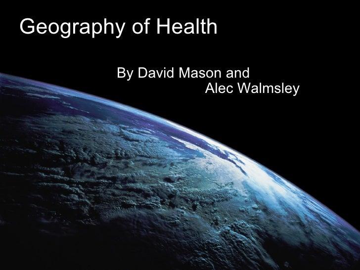 Geography of Health By David Mason and   Alec Walmsley