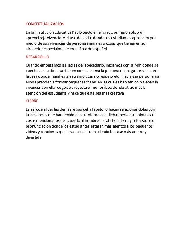 CONCEPTUALIZACION En la Institución Educativa Pablo Sexto en el grado primero aplico un aprendizajevivencial y el uso de l...