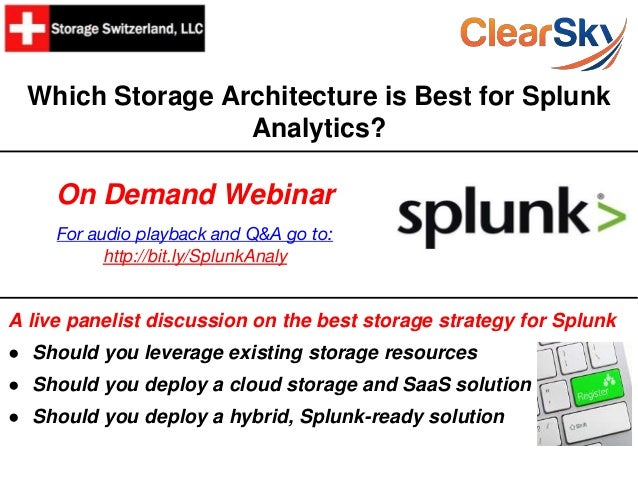 Which Storage Architecture is Best for Splunk Analytics? A live panelist discussion on the best storage strategy for Splun...