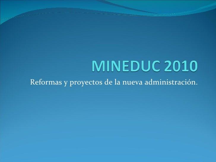 Reformas y proyectos de la nueva administración.