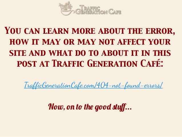 You can learn more about the error, how it may or may not affect your site and what do to about it in this post at Traffic...