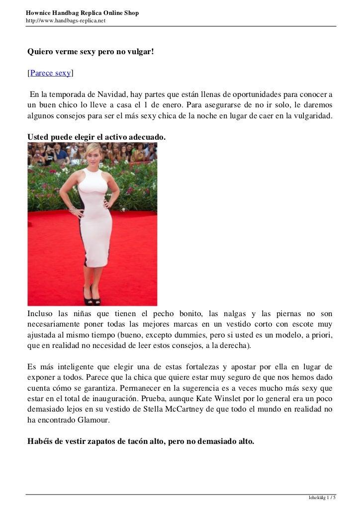 Hownice Handbag Replica Online Shophttp://www.handbags-replica.netQuiero verme sexy pero no vulgar![Parece sexy] En la tem...