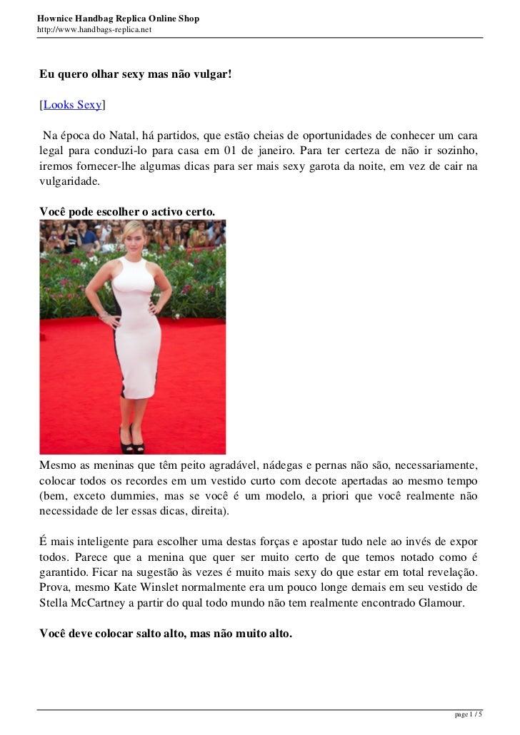 Hownice Handbag Replica Online Shophttp://www.handbags-replica.netEu quero olhar sexy mas não vulgar![Looks Sexy] Na época...