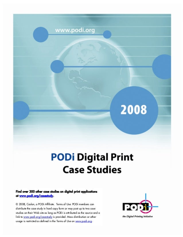 1Find over 300 other case studies on digital print applicationsat www.podi.org/casestudy.© 2008, Caslon, a PODi Affiliate....