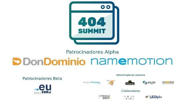404summit.com [ Madrid, 23-24.09.2019 ] #404summit Miguel López @MiguelLopezGo [ El Dominio del SEO ] 404summit El Dominio...