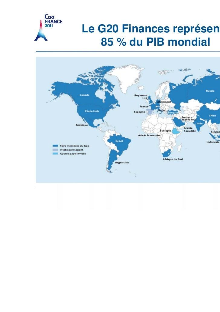 Le G20 Finances représente   85 % du PIB mondial         Guinée équatoriale         Guiné