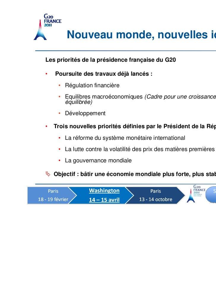 Nouveau monde, nouvelles idéesLes priorités de la présidence française du G20•   Poursuite des travaux déjà lancés :     •...
