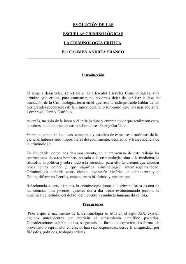 EVOLUCIÓN DE LAS ESCUELAS CRIMINOLÓGICAS LA CRIMINOLOGÍA CRITICA. Por CARMEN ANDREA FRANCO Introducción El tema a desarrol...