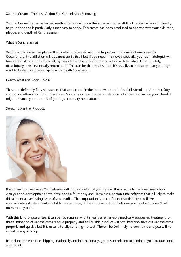 Xanthel Cream – The best Option For Xanthelasma Removing Xanthel Cream is an experienced method of removing Xanthelasma wi...