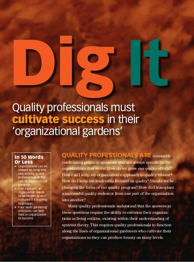 QP • www.qualityprogress.com1 Quality professionals must cultivate success in their 'organizational gardens' Quality profe...