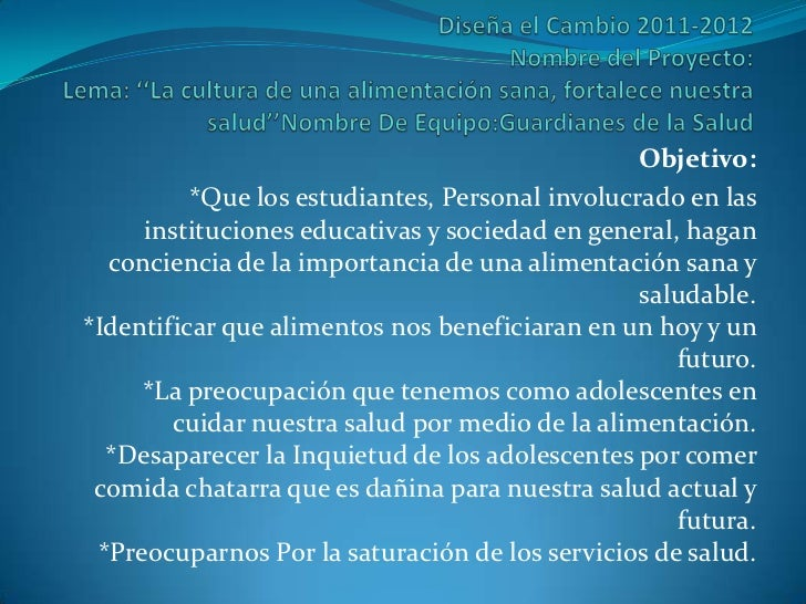 Objetivo:          *Que los estudiantes, Personal involucrado en las     instituciones educativas y sociedad en general, h...