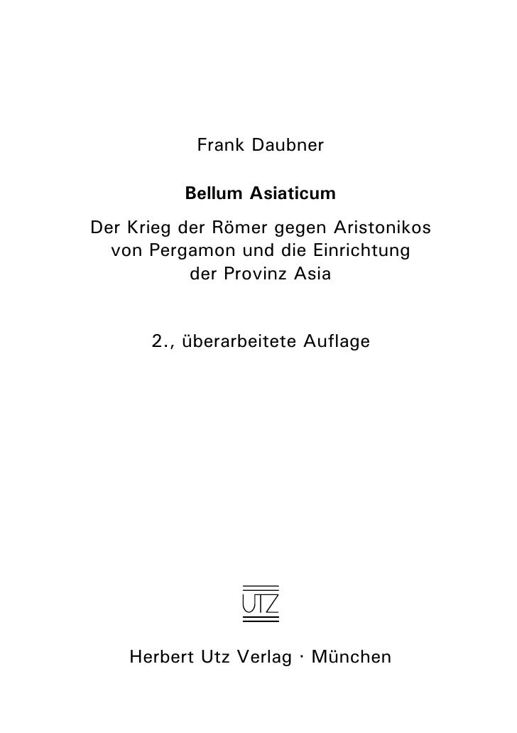Frank Daubner            Bellum Asiaticum Der Krieg der Römer gegen Aristonikos   von Pergamon und die Einrichtung        ...