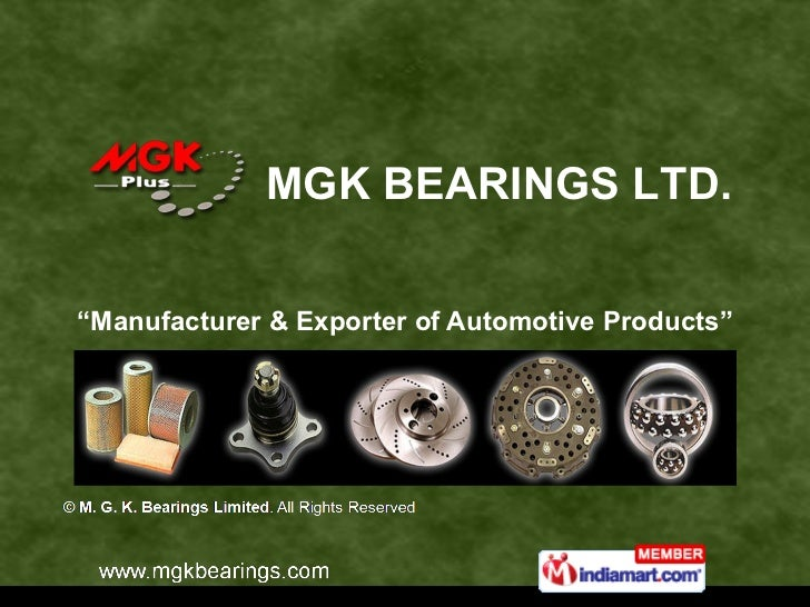 """"""" Manufacturer & Exporter of Automotive Products"""" MGK BEARINGS LTD."""