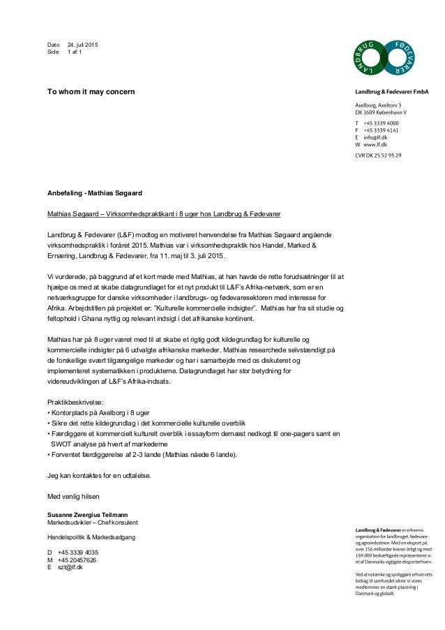 Dato 24. juli 2015 Side 1 af 1 To whom it may concern Anbefaling - Mathias Søgaard Mathias Søgaard – Virksomhedspraktikant...
