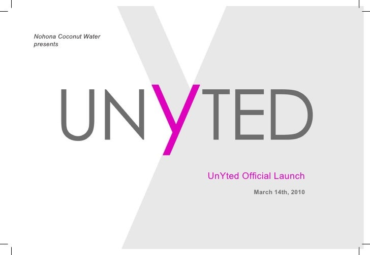 Nohona Coconut Waterpresents                       UnYted Official Launch                                 March 14th, 2010