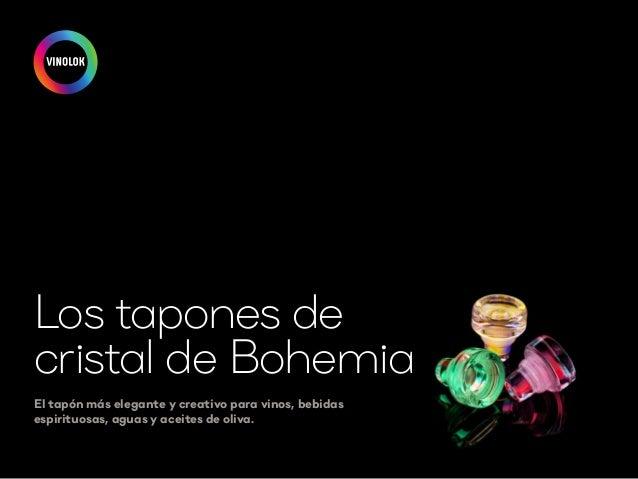 Los tapones de cristal de Bohemia El tapón más elegante y creativo para vinos, bebidas espirituosas, aguas y aceites de ol...