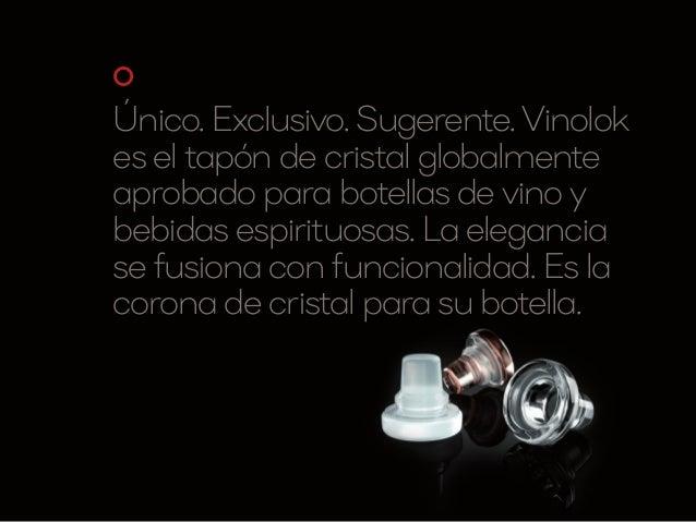Único. Exclusivo. Sugerente. Vinolok es el tapón de cristal globalmente aprobado para botellas de vino y bebidas espirituo...