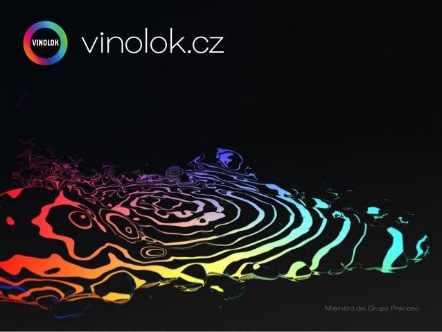 vinolok.cz Miembro del Grupo Preciosa