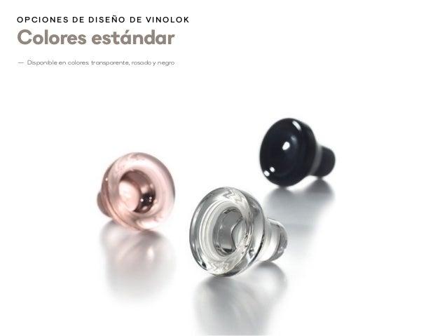 Colores estándar O p cion es d e d i s eñ o d e V inolok —1 Disponible en colores: transparente, rosado y negro