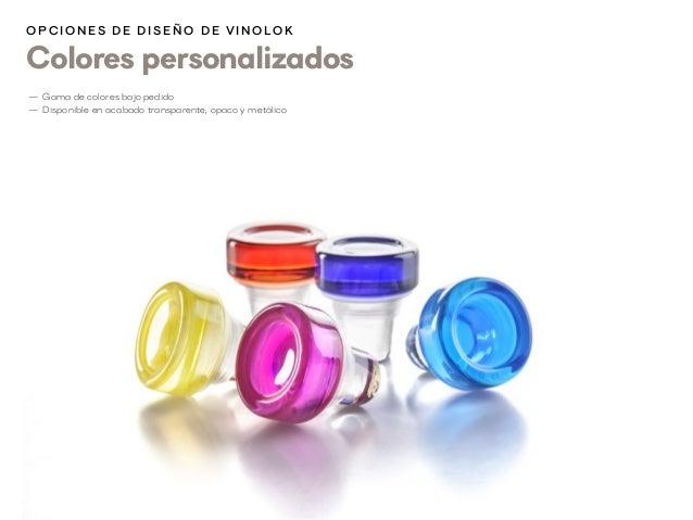 Colores personalizados O p cion es d e d i s eñ o d e V inolok —1 Gama de colores bajo pedido —1 Disponible en acabado tra...