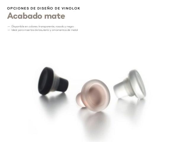 Acabado mate O p cion es d e d i s eñ o d e V inolok —1 Disponible en colores: transparente, rosado y negro —1 Ideal para ...